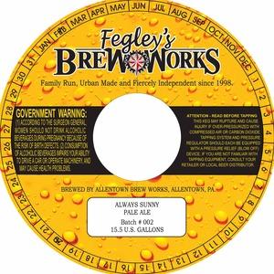 Fegley's Brew Works Always Sunny