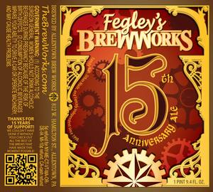 Fegley's Brew Works 15th Anniversary