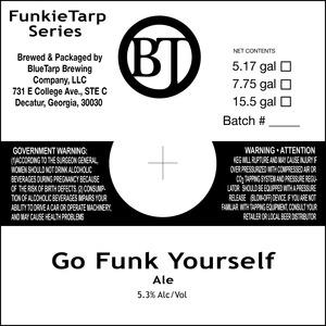 Bluetarp Brewing Company Go Funk Yourself