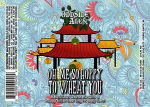 Odd Side Ales Oh Me So Hoppy To Wheat You