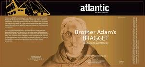 Brother Adams Bragget