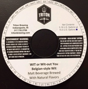 Triton Brewing Wit Or Wit-out You
