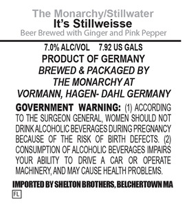 Monarchy/stillwater It's Stillweisse