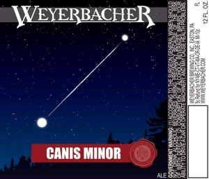 Weyerbacher Canis Minor