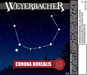 Weyerbacher Corona Borealis