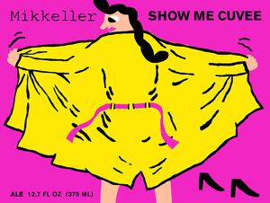 Mikkeller Show Me Cuvee