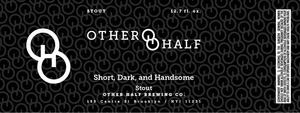Other Half Brewing Co. Short Dark And Handsome