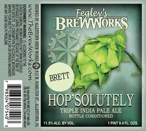 Fegley's Brew Works Brett Hop'solutely
