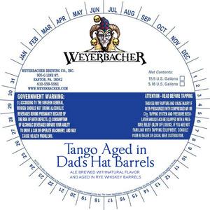 Weyerbacher Tango Aged In Dad's Hat Barrels