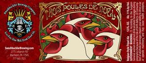Swashbuckler Brewing Company Trois Poules De Noel