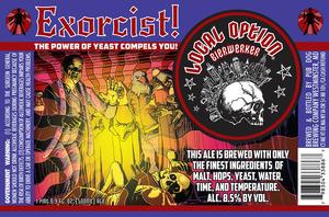 Local Option Bierwerker Exorcist!