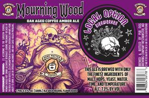 Local Option Bierwerker Mourning Wood