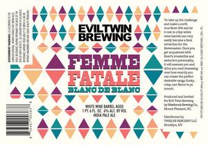 Evil Twin Brewing Femme Fatale Blanc De Blanc