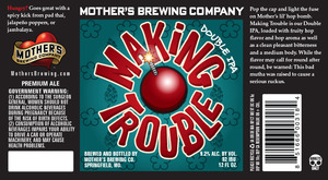 Mother's Brewing Company Making Trouble