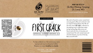 Six Row First Crack