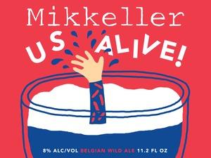 Mikkeller Us Alive