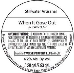 Stillwater Artisanal When It Gose Out