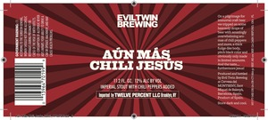 Evil Twin Brewing Aun Mas Chili Jesus