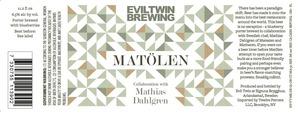 Evil Twin Brewing Matolen