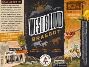 Twisted Pine Brewing Company Westbound Braggot