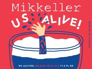 Mikkeller Us Alive!