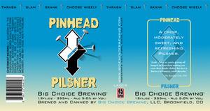 Big Choice Brewing Pinhead Pilsner