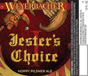 Weyerbacher Jesters Choice