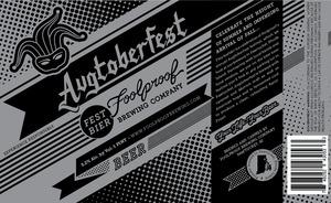 Foolproof Brewing Company Augtoberfest Fest Bier