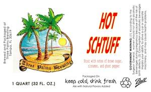 Three Palms Brewing Hot Schtuff