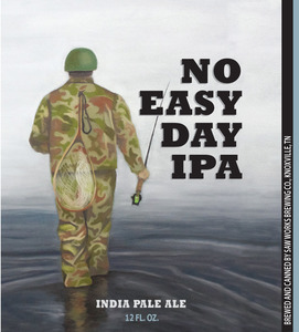 Saw Works Brewing Company No Easy Day India Pale Ale