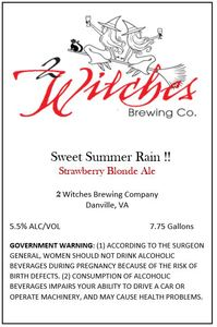 2 Witches Brewing Company Sweet Summer Rain !!