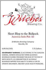 2 Witches Brewing Company Short Hop To The Ballpark