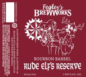 Fegley's Brew Works Bourbon Barrel Rude Elf's Reserve