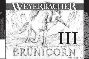Weyerbacher Brunicorn Iii