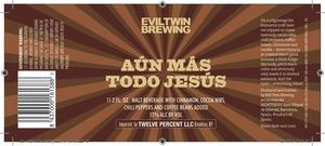 Evil Twin Brewing Aun Mas Todo Jesus