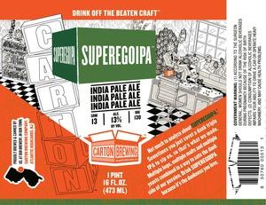 Carton Brewing Co. Superegoipa