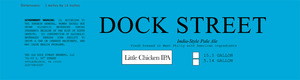 Dock Street Little Chicken IPA