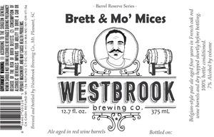 Westbrook Brewing Company Brett & Mo' Mices