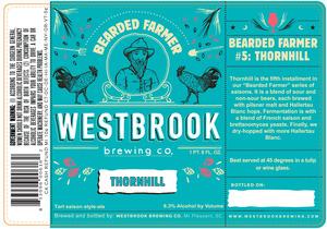 Westbrook Brewing Company Bearded Farmer #5: Thornhill