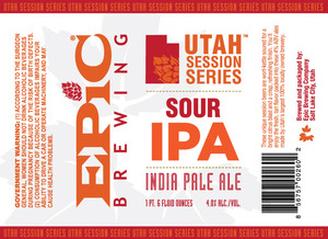 Epic Brewing Company Utah Session Series Sour IPA