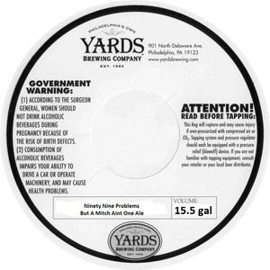 Yards Brewing Company Ninety Nine Problems Buta Mitch Aint One