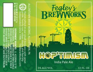 Fegley's Brew Works Hop'timism