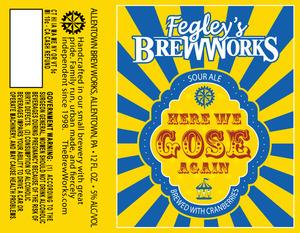 Fegley's Brew Works Here We Gose Again