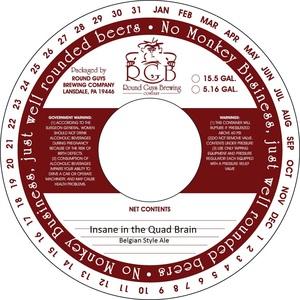 Insane In The Quad Brain