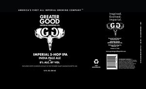 Greater Good Imperial Brewing Company Imperial 5-hop IPA