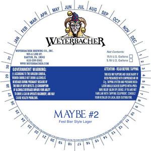 Weyerbacher Maybe #2