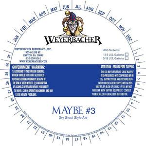 Weyerbacher Maybe #3