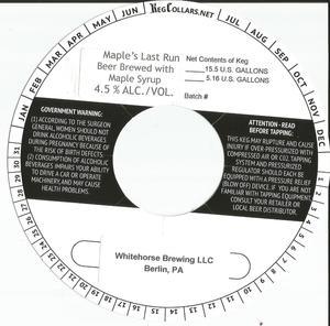 Whitehorse Brewing, LLC Maple's Last Run