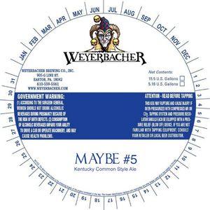 Weyerbacher Maybe #5