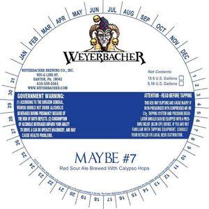 Weyerbacher Maybe #7